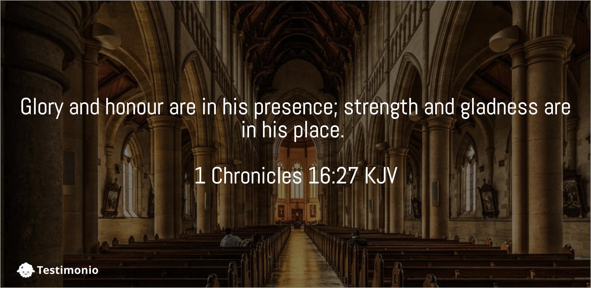 1 Chronicles 16:27