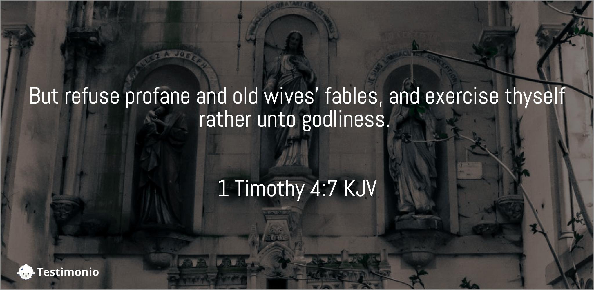 1 Timothy 4:7