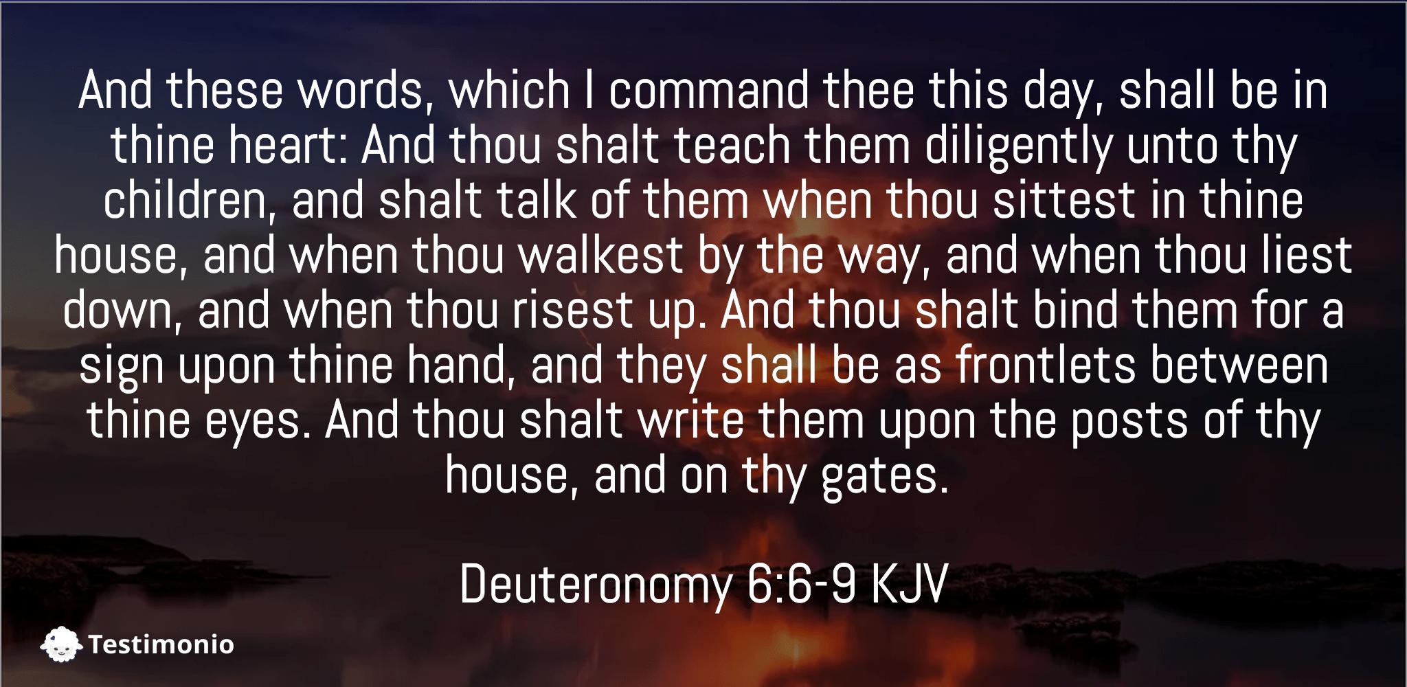 Deuteronomy 6:6-9
