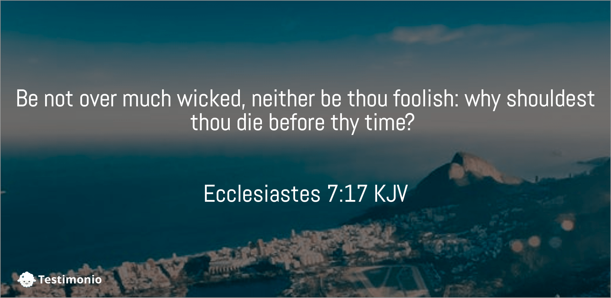 Ecclesiastes 7:17