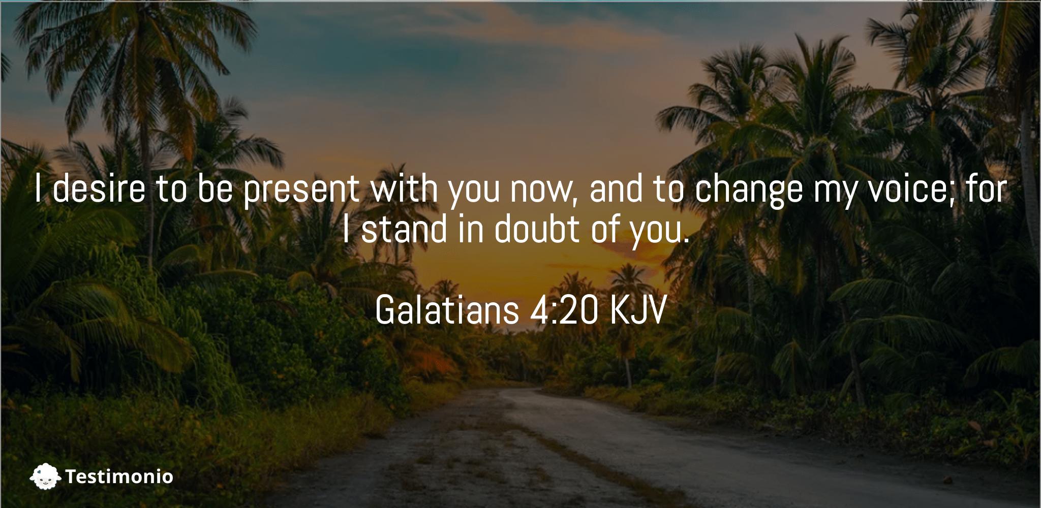 Galatians 4:20