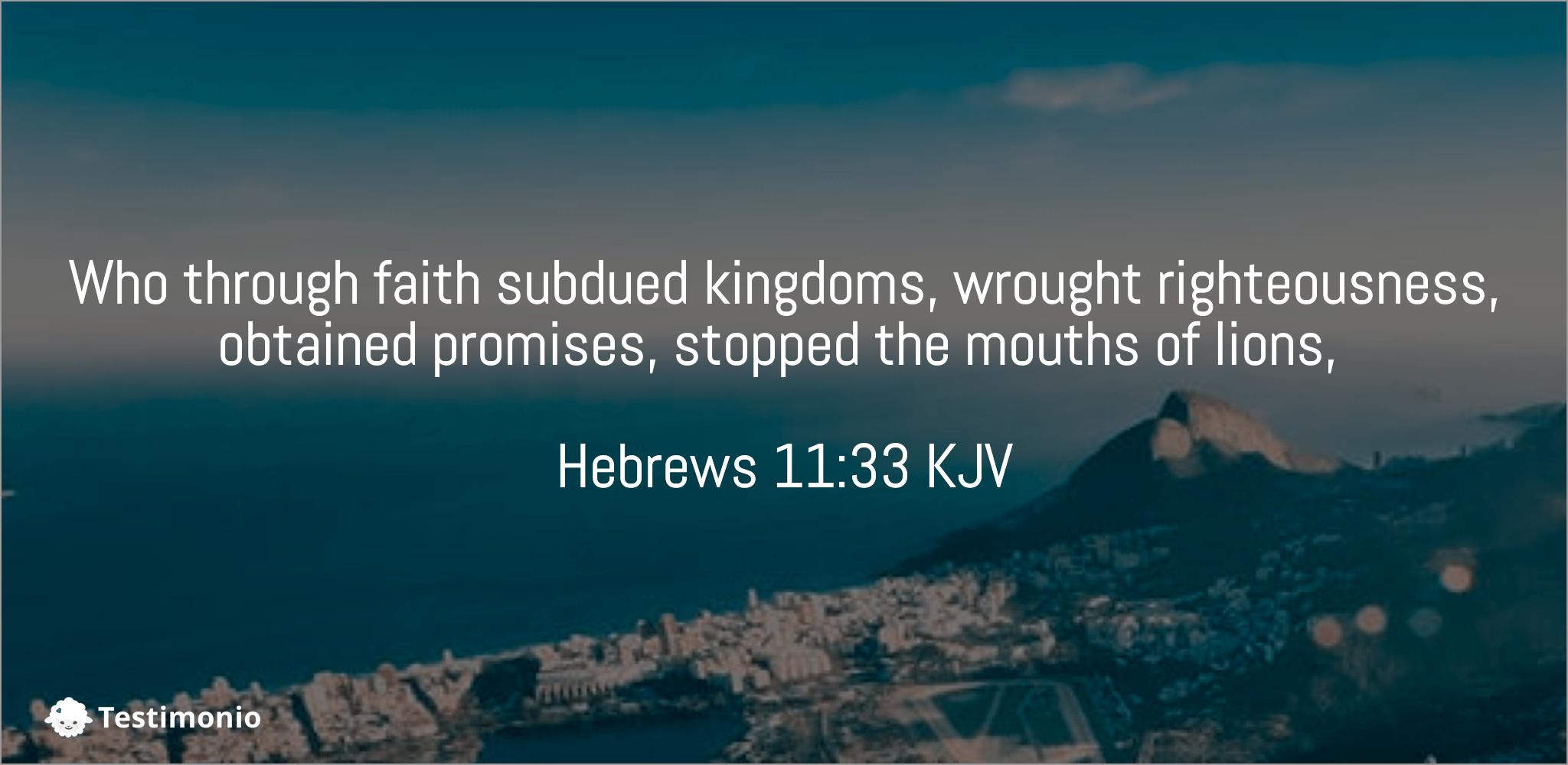 Hebrews 11:33