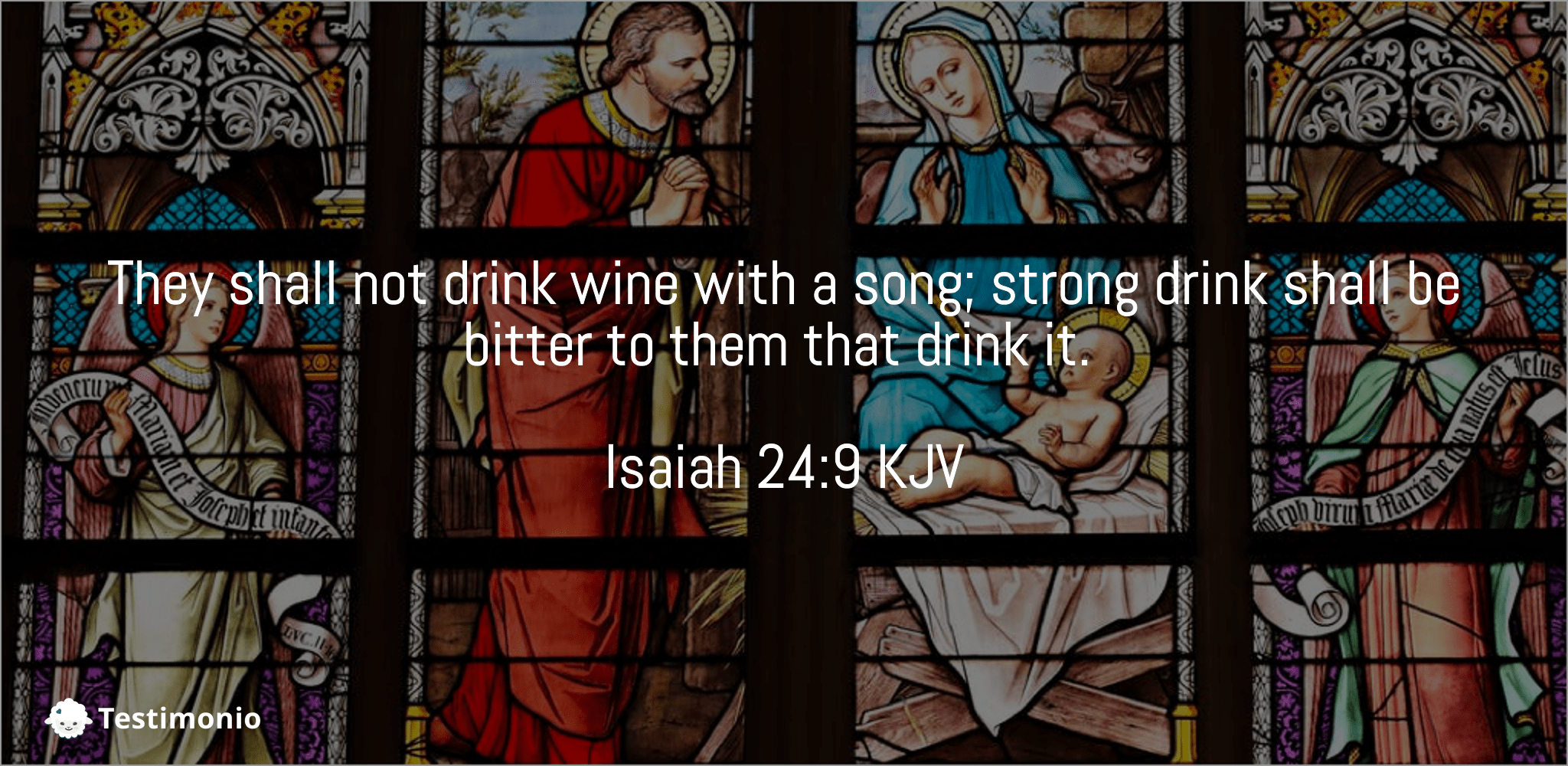 Isaiah 24:9
