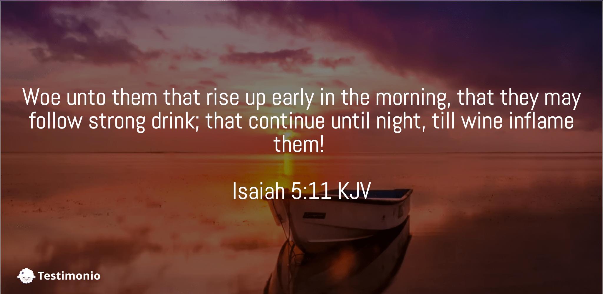 Isaiah 5:11