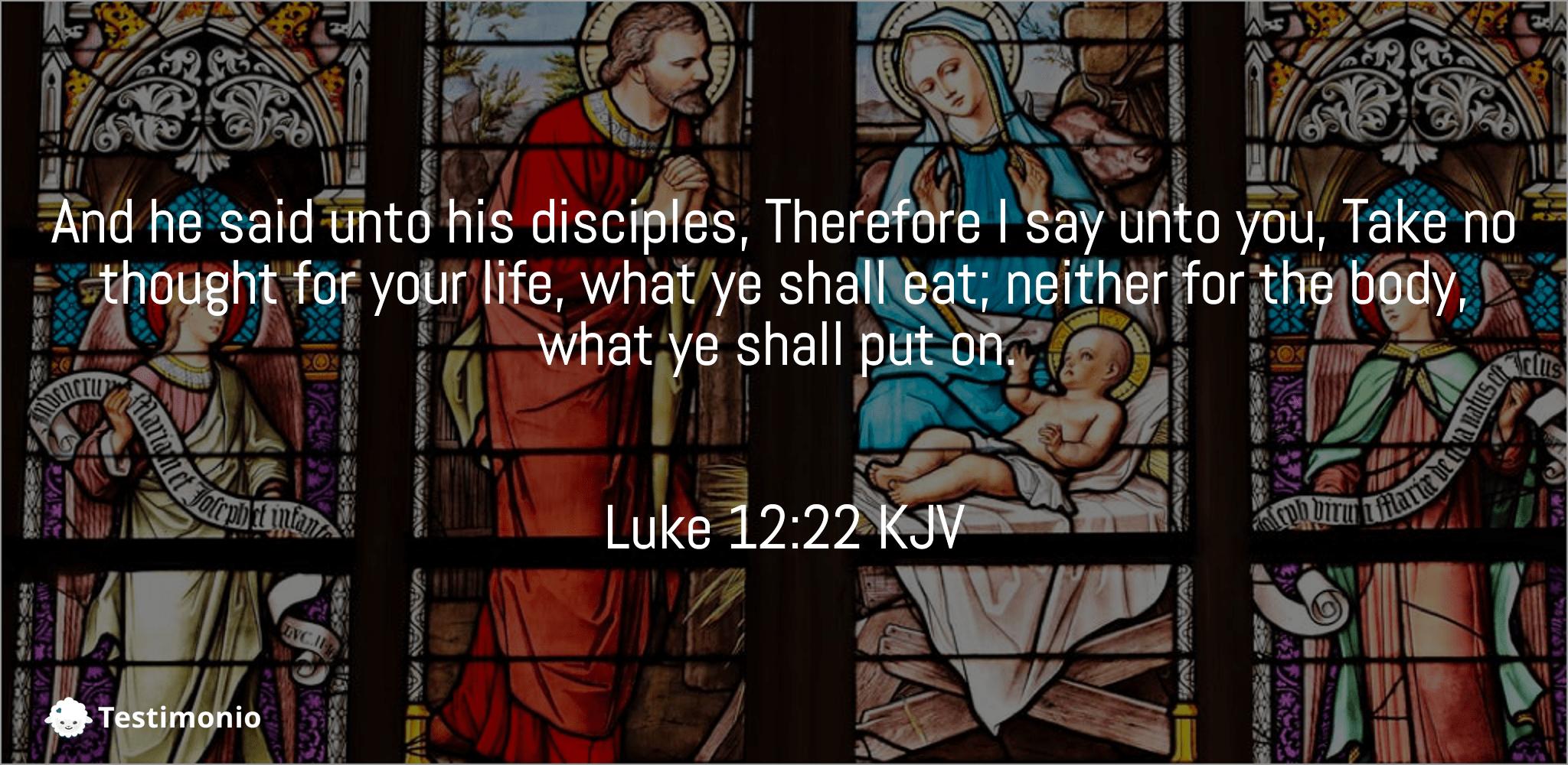 Luke 12:22