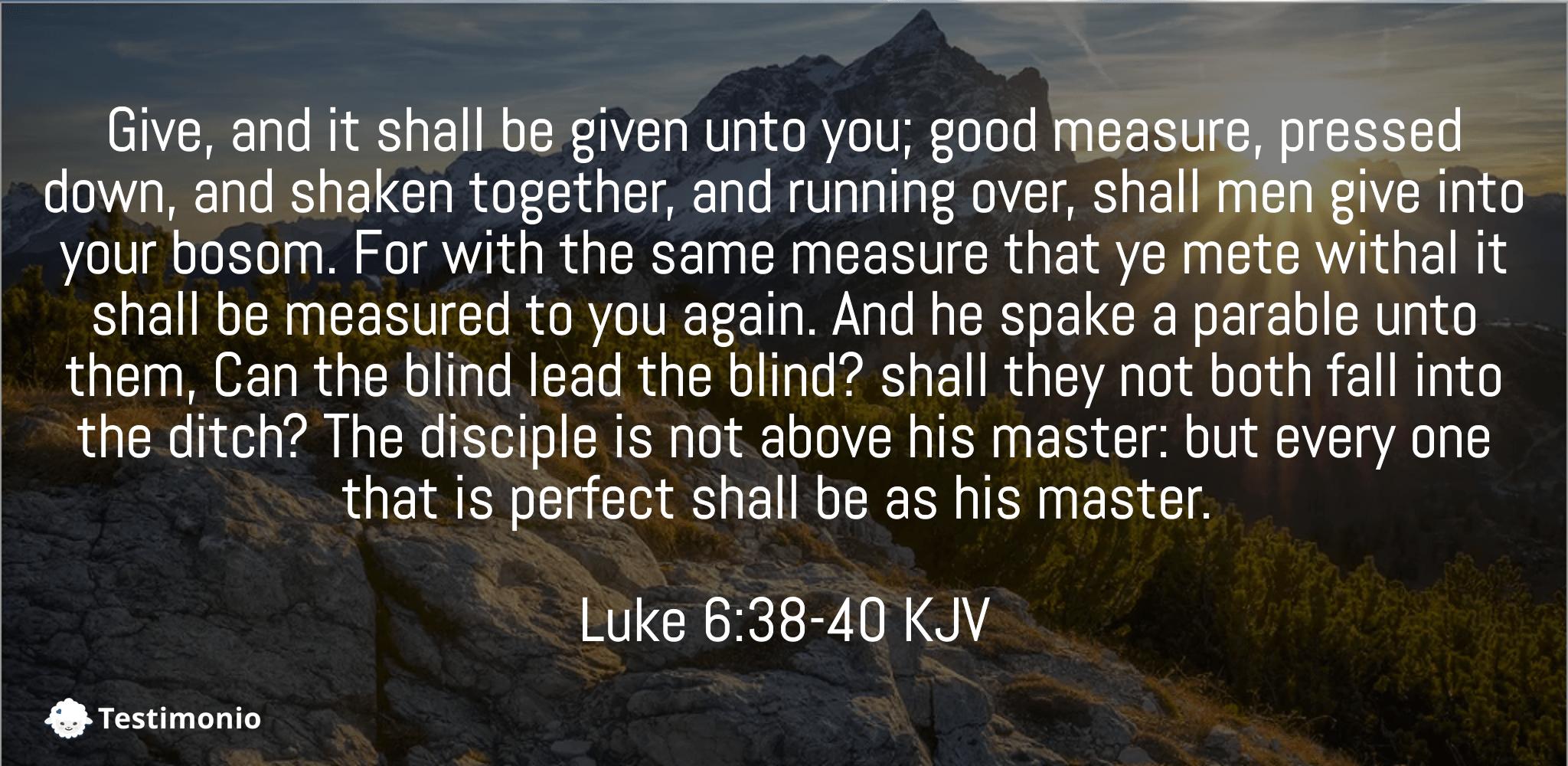 Luke 6:38-40