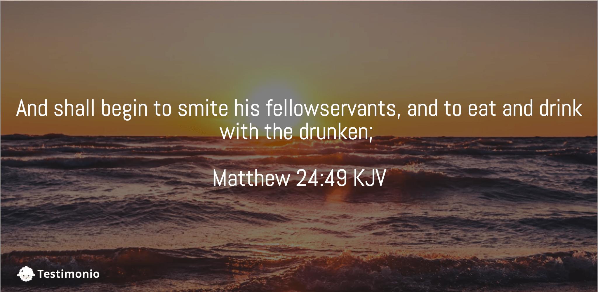 Matthew 24:49