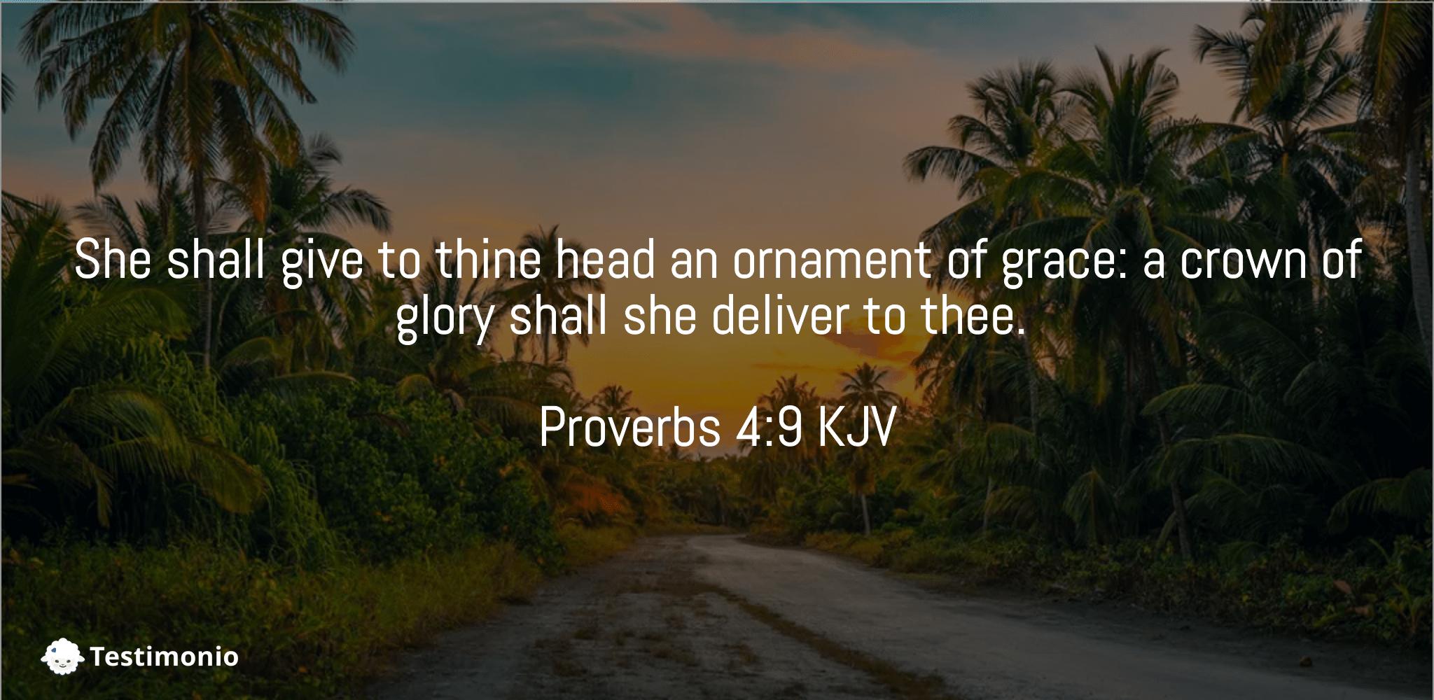 Proverbs 4:9