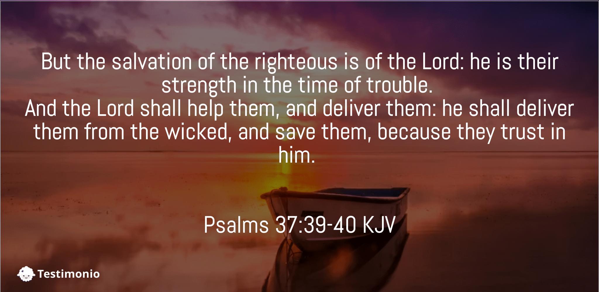 Psalms 37:39-40