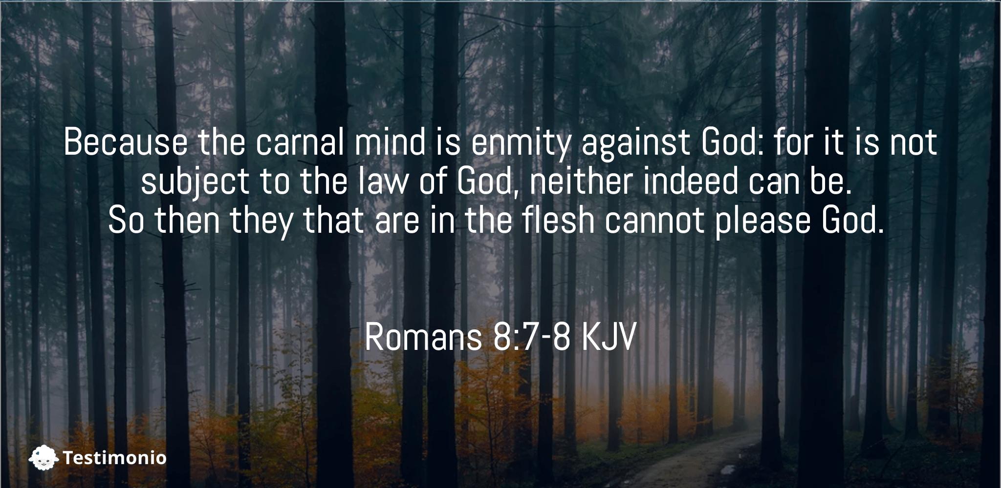 Romans 8:7-8