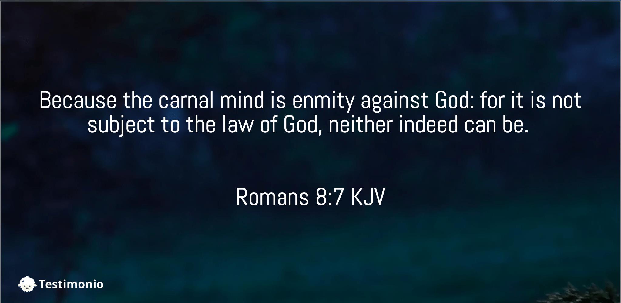 Romans 8:7